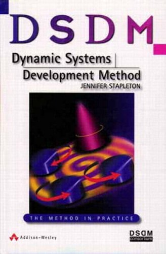 DSDM Dynamic Systems Development Method: The Method in Practice By Jennifer Stapleton