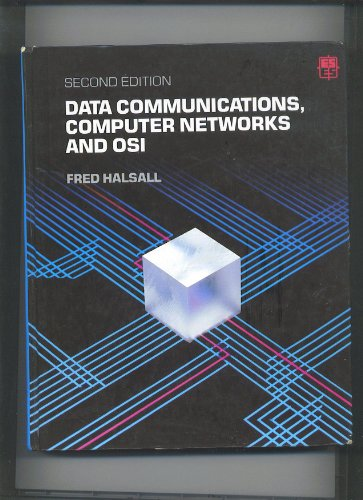 Data Communications, Computer Networks and Open Systems Interconnection By Fred Halsall