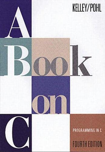 A Book on C: Programming in C By Al Kelley
