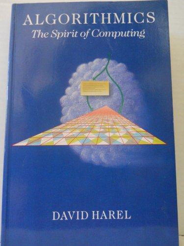 Algorithmics: The Spirit of Computing By David Harel