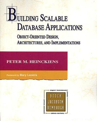 Building Scalable Database Applications By Peter Heinckiens