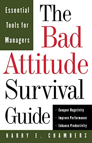 The Bad Attitude Survival Guide By Harry Chambers