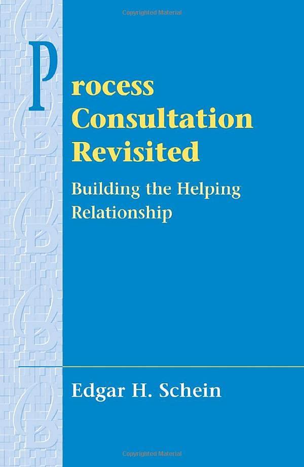 Process Consultation Revisited By Edgar Schein