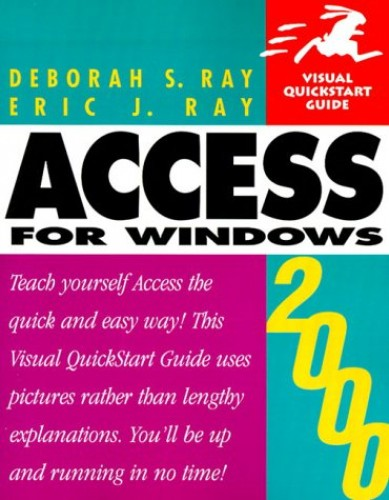 Access 2000 for Windows By Deborah S. Ray
