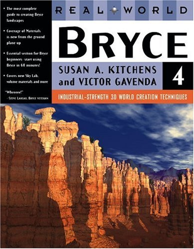 Real World Bryce 4 By Susan A. Kitchens