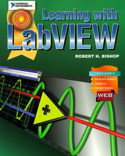 Learning with LabVIEW by Robert H. Bishop
