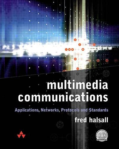 Multimedia Communication: Applications, Networks, Protocols by Fred Halsall