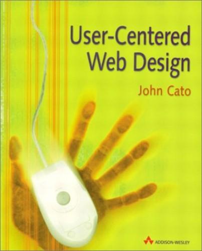 User-Centered Web Design By John Cato