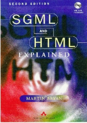 SGML and HTML Explained (with disk) By M. Bryan