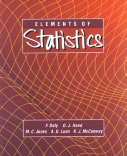 Elements Of Statistics By Fergus Daly (Open University)