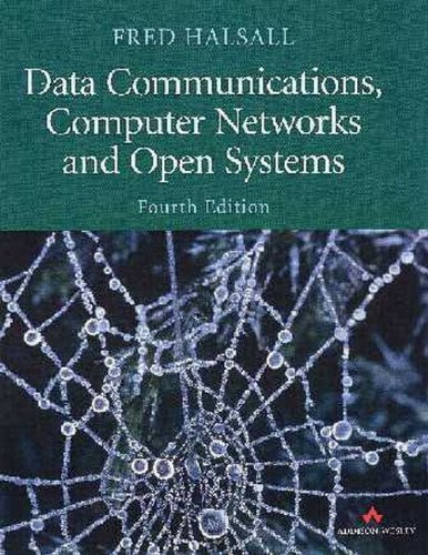 Data Communications, Computer Networks and Open Systems by Fred Halsall