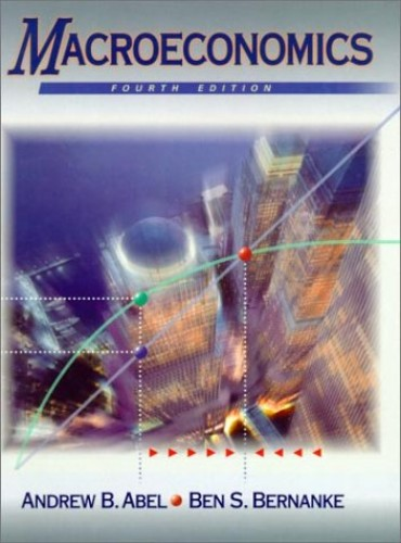 Macroeconomics (Web-enabled Edition) By Andrew B. Abel