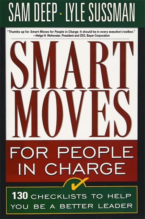 Smart Moves for People in Charge By Lyle Sussman