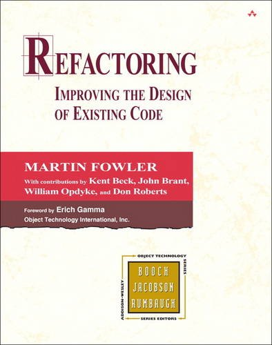 Refactoring: Improving the Design of Existing Code (Object Technology Series) By Martin Fowler