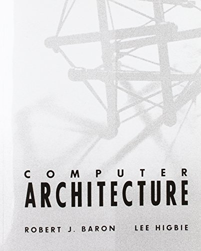 Computer Architecture By Robert J. Baron