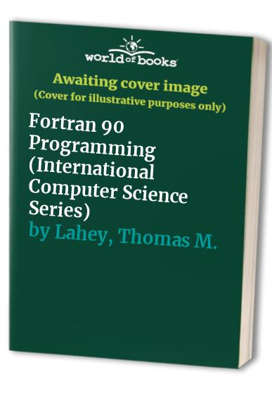 Fortran 90 Programming (International Computer Science Series) By T.M.R. Ellis