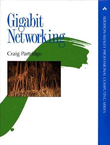 Gigabit Networking (APC) By Craig Partridge