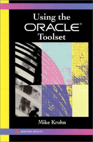 Using the Oracle Toolset by Mike Krohn