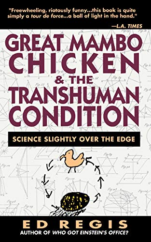 Great Mambo Chicken And The Transhuman Condition By Ed Regis