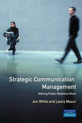 Strategic Communications Management By Jon White