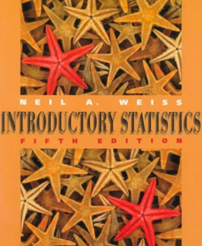 Introductory Statistics By Neil A. Weiss