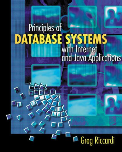 Principles of Database Systems with Internet and Java Applications By Greg Riccardi