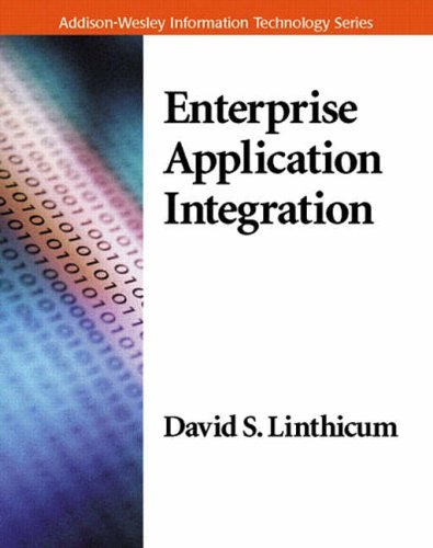 Enterprise Application Integration (Information Technology) By David S. Linthicum