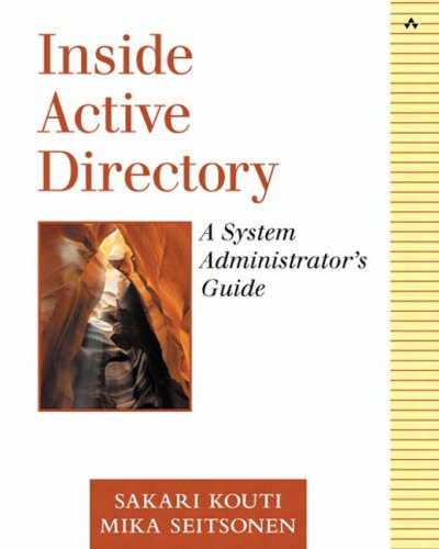 Inside Active Directory: A System Administrator's Guide By Sakari Kouti