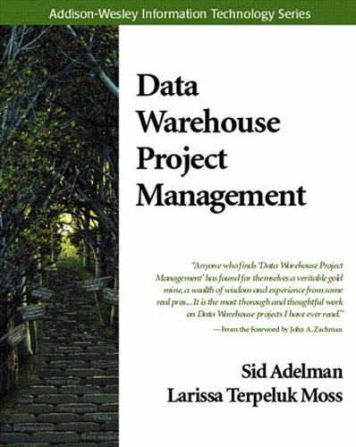 Data Warehouse Project Management (Information Technology) By Sid Adelman