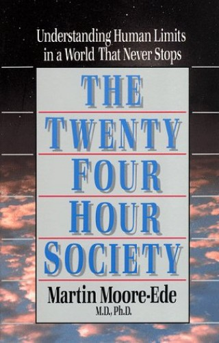 The Twenty-Four-Hour Society By Martin More-Ede