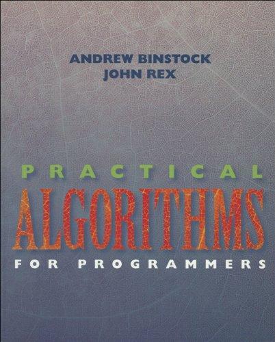 Practical Algorithms for Programmers By Andrew Binstock