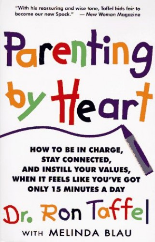 Parenting by Heart By Ron Taffel