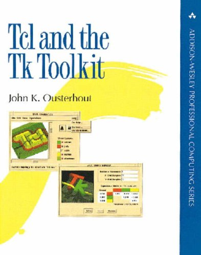Tcl and the Tk Toolkit (APC) By John K. Ousterhout