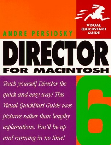 Director 6 for Macintosh: Visual QuickStart Guide by Andre Persidsky