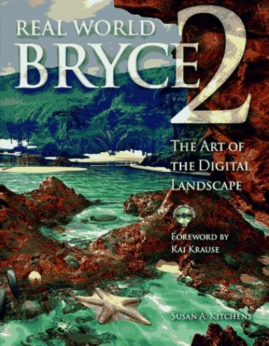 REAL WORLD BRYCE 2BOOK MAC&WINDOWS CD-ROM By Susan A. Kitchens