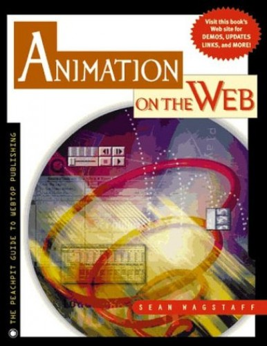 Animation on the Web: Peachpit Guide to Webtop Publishing by Sean Wagstaff