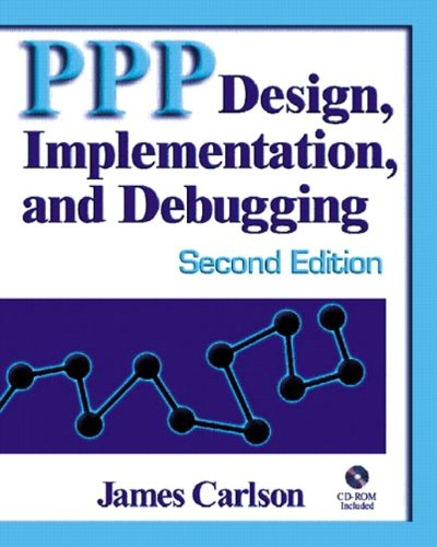PPP Design, Implementation, and Debugging (Pearson Education) By James Carlson