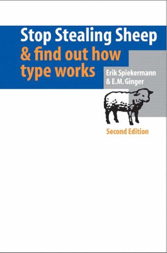 Stop Stealing Sheep & Find Out How Type Works By Erik Spiekermann