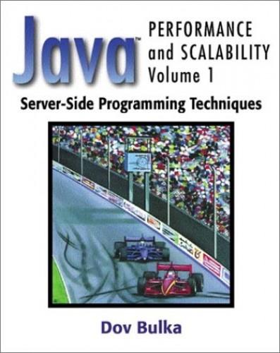 Java (TM) Performance and Scalability, Volume 1 By Dov Bulka