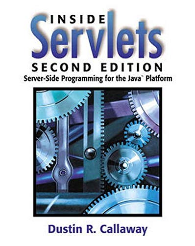 Inside Servlets By Dustin R. Callaway