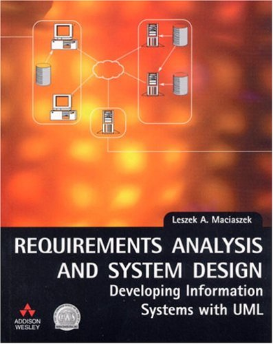 Requirements Analysis and System Design By Leszek Maciaszek