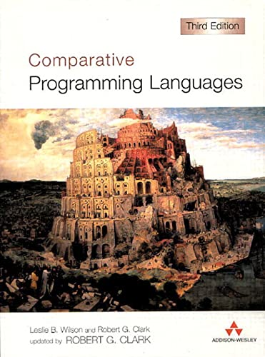 Comparative Programming Languages (International Computer Science Series) By Robert G. Clark