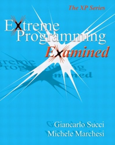 Extreme Programming Examined By Giancarlo Succi