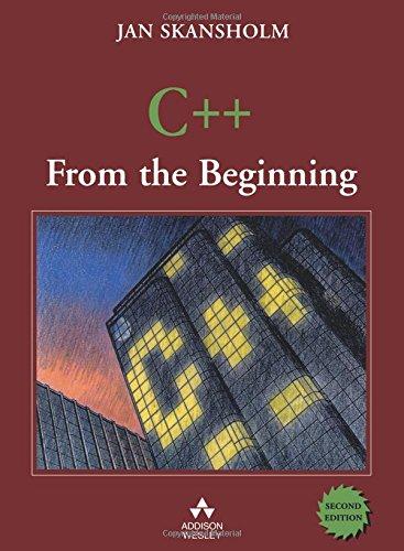 C++ from the Beginning By J. Skansholm
