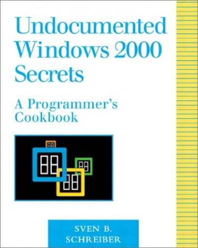 Undocumented Windows 2000 Secrets By Sven B. Schreiber