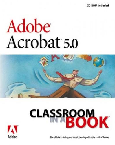 Adobe Acrobat 5.0 Classroom in a Book By Adobe Creative Team