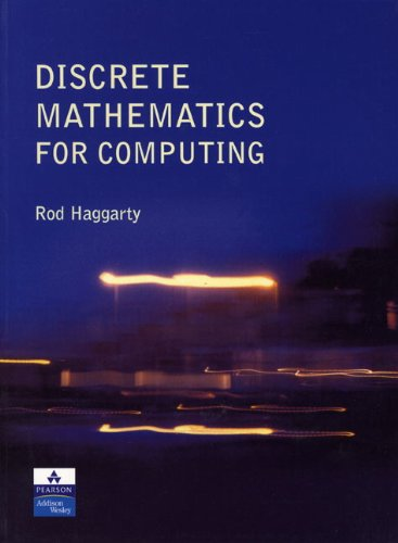 Discrete Mathematics for Computing By Rod Haggarty