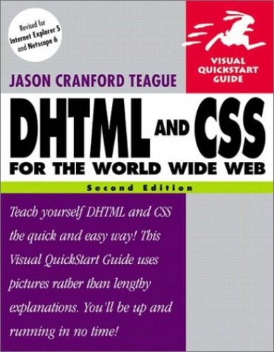 DHTML and CSS for the World Wide Web By Jason Cranford Teague