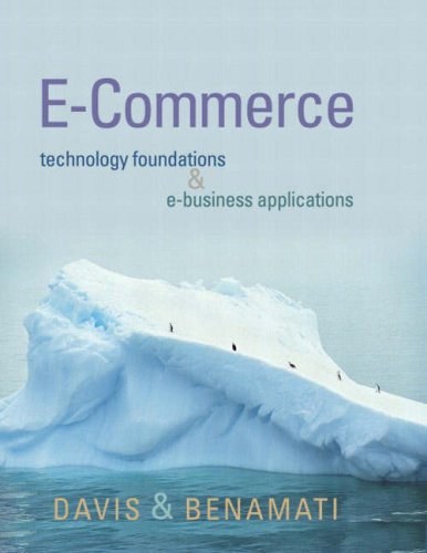 E-Commerce Basics: Technology Foundations and E-Business Applications By William S. Davis