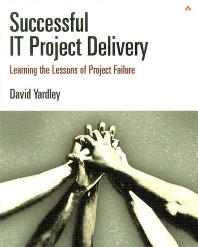 Successful IT Project Delivery By David Yardley